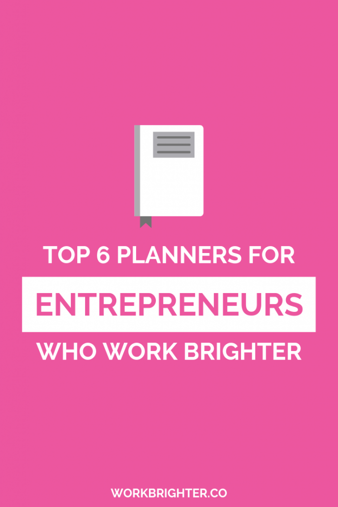 6 Best Planners for Entrepreneurs Who Work Brighter