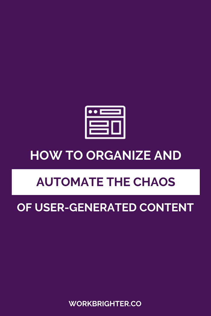 How to Organize and Automate the Chaos of User-Generated Content (1)