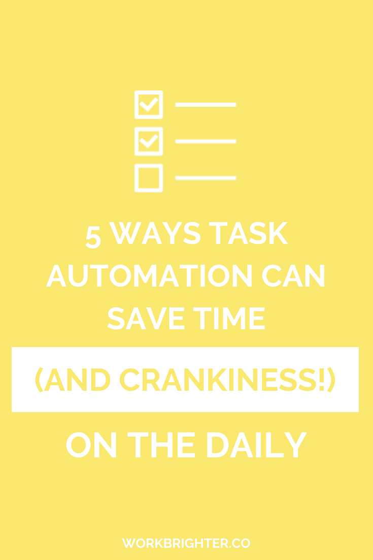 5 Ways Task Automation Can Save Time and Crankiness Daily