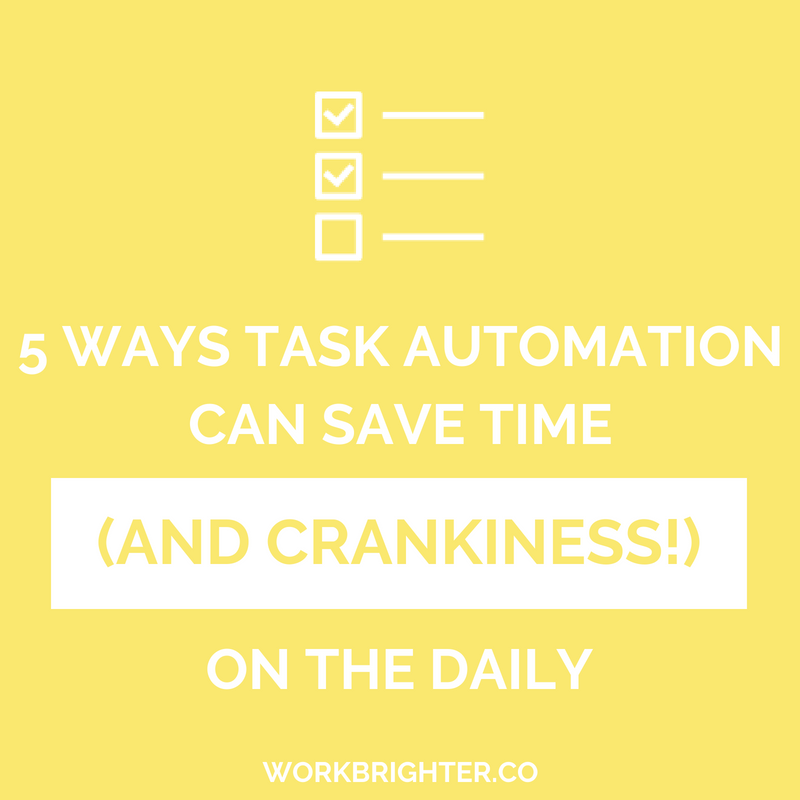 5 Ways Task Automation Can Save Time (and Crankiness) Daily
