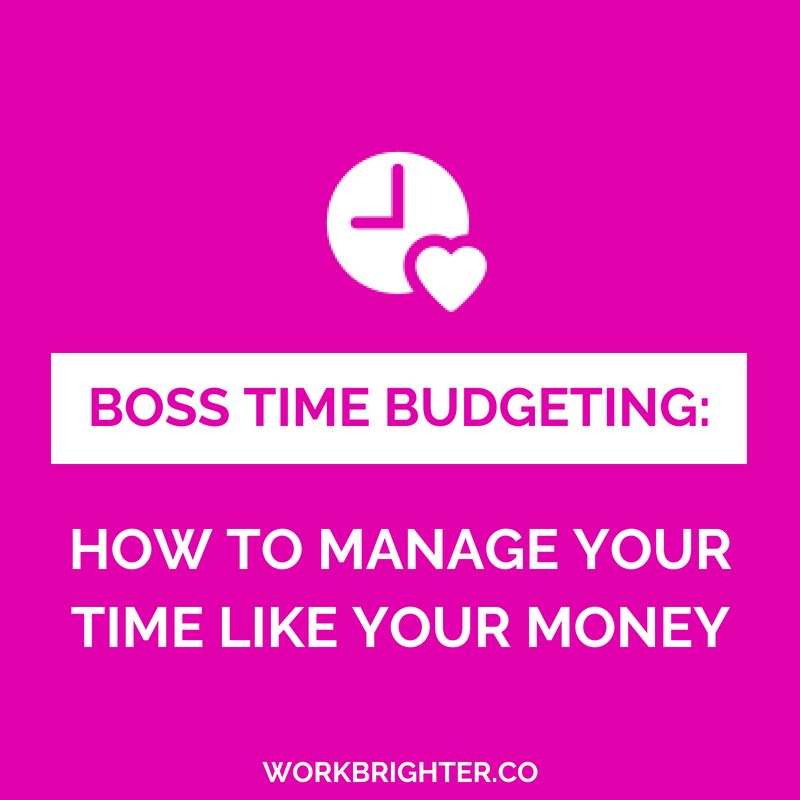BOSS TIME BUDGETING: How to Manage Your Time Like Your Money