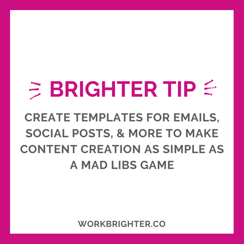 BRIGHTER TIME MANAGEMENT TIP_ Create Content Templates
