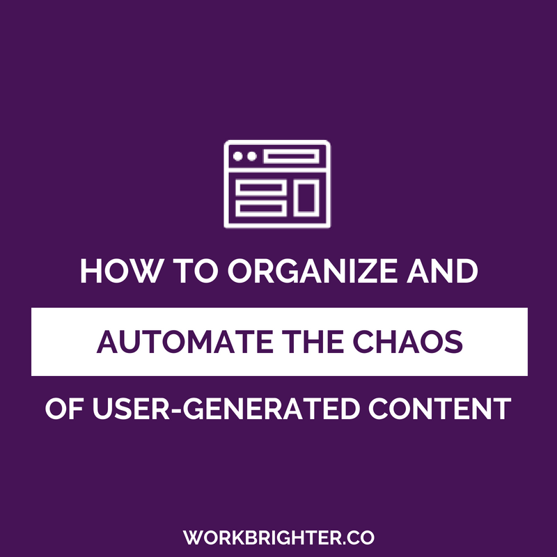 How to Organize and Automate the Chaos of User-Generated Content
