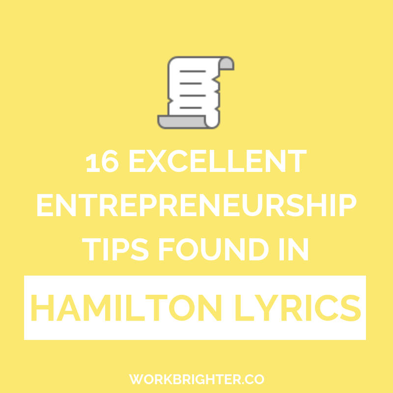 16 Excellent Entrepreneurship Tips Found in Hamilton Lyrics