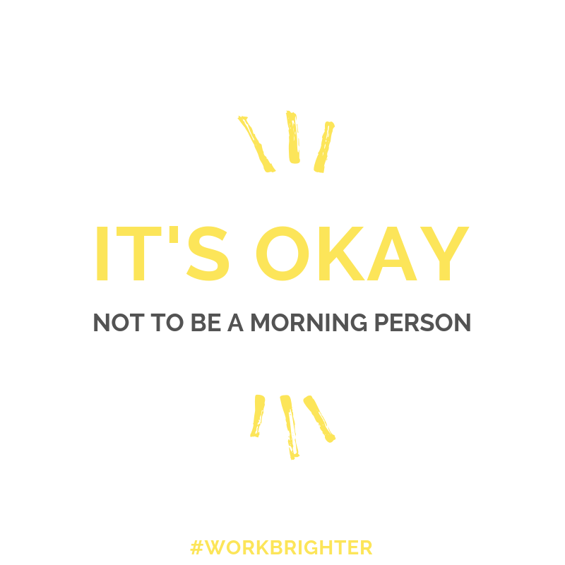 It's okay not to be a morning person