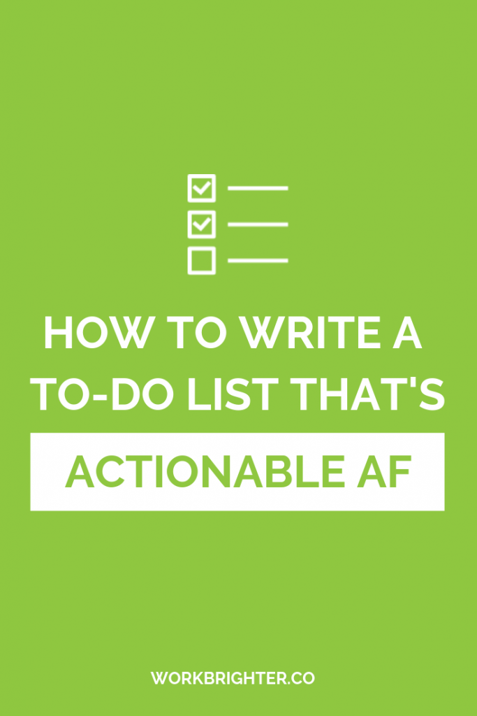 HOW TO WRITE A TO-DO LIST THAT'S ACTIONABLE AF pin