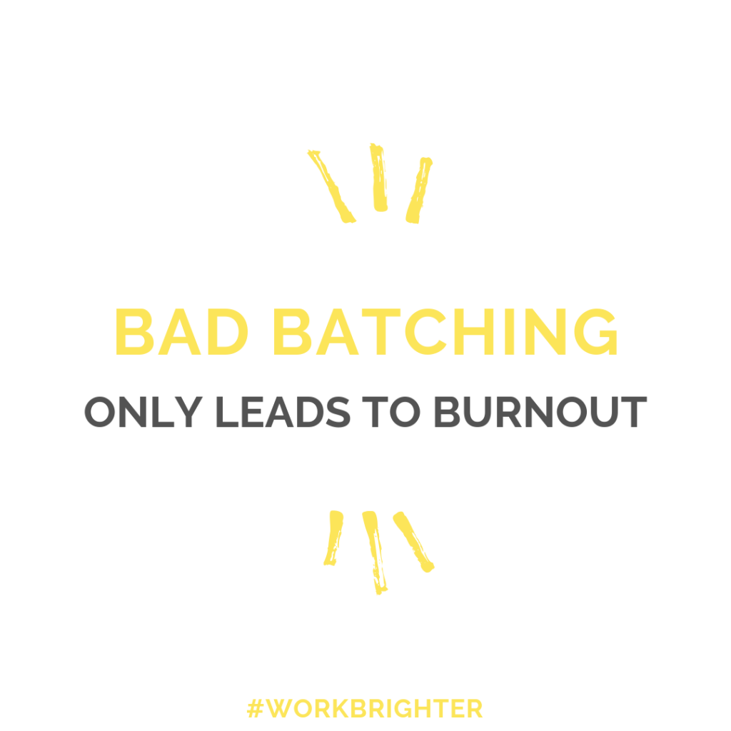 Bad batching only leads to burnout quote