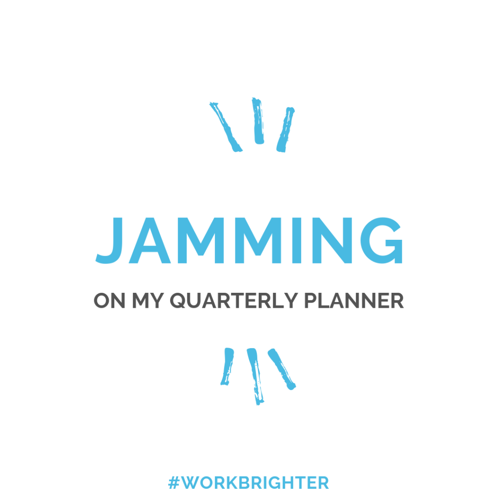 jamming on my quarterly planner quote