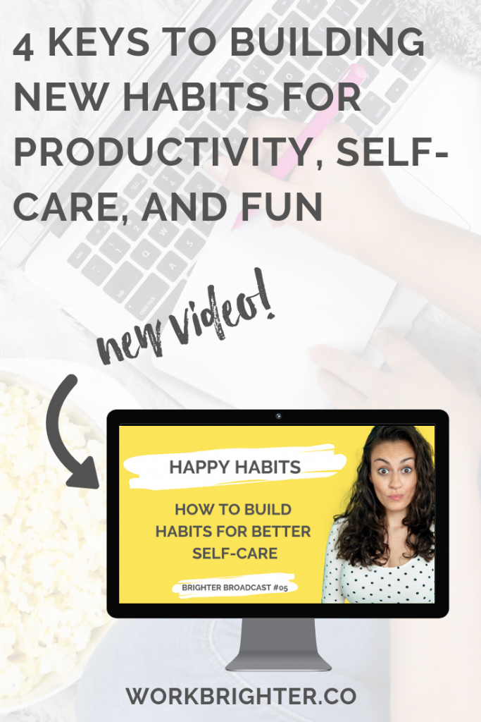 4 keys to building new habits for productivity, self-care, and fun