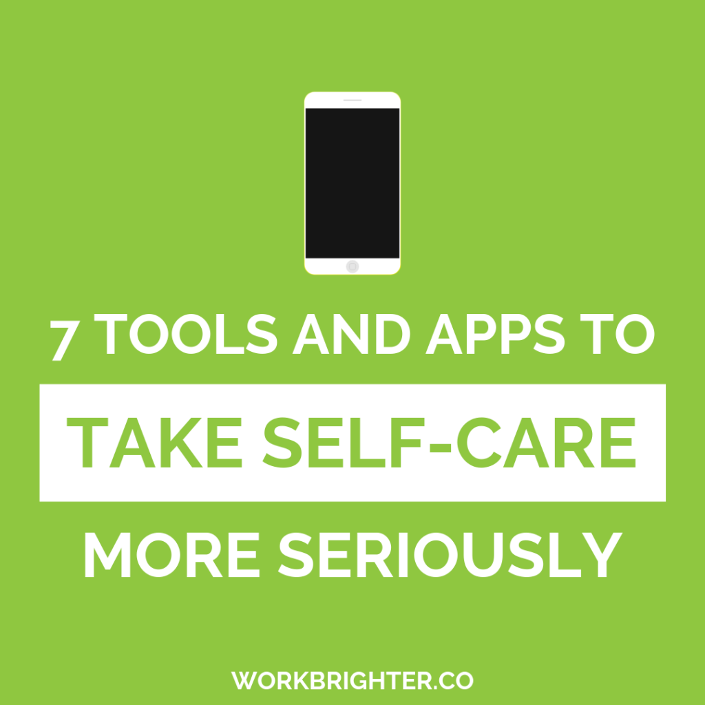 7 Self-Care Tools and Apps to Take Self-Care More Seriously