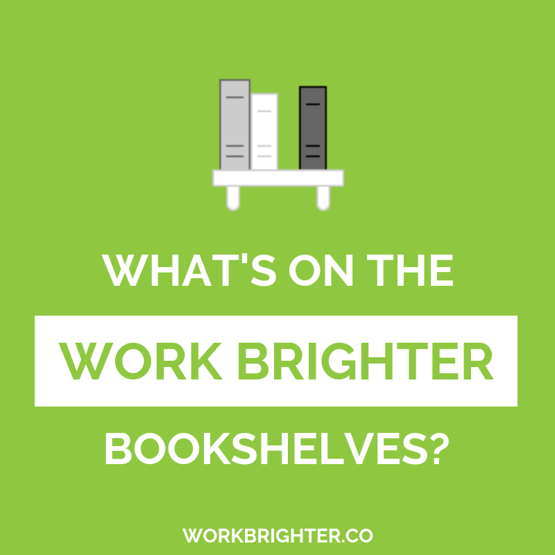 see what's on the work brighter bookshelf