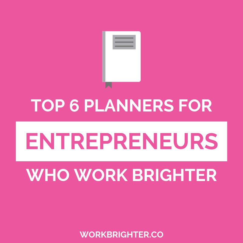Best Planners for Entrepreneurs Who Work Brighter