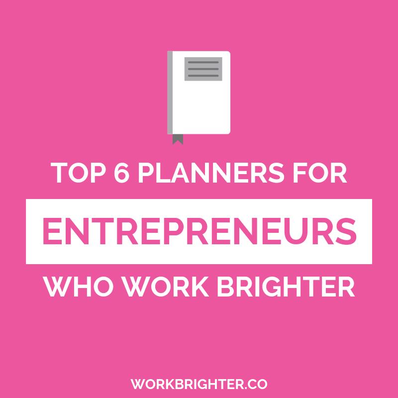 Best Planners for Entrepreneurs Who Work Brighter