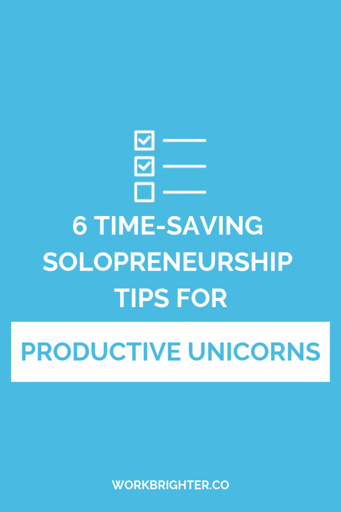 6 Time-saving Solopreneurship Tips for Productive Unicorn