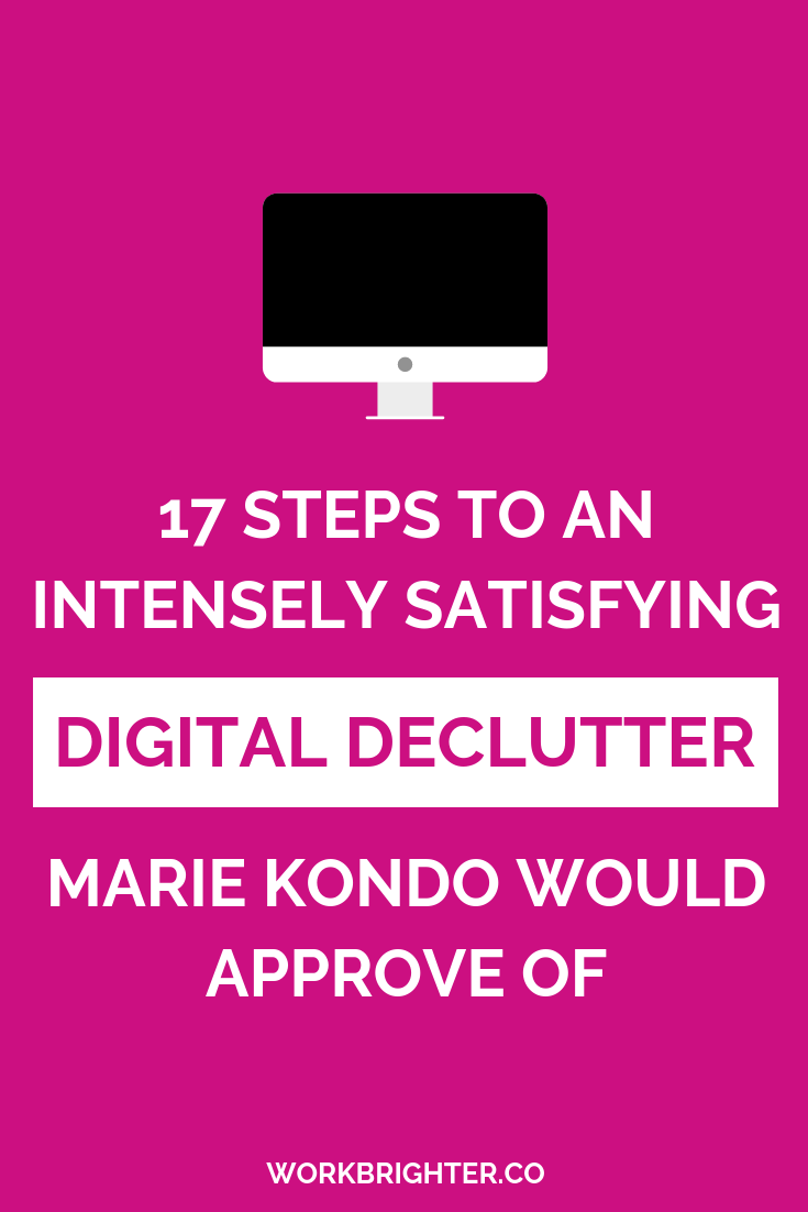 17 steps to an intensely satisfying digital declutter marie kondo would approve of