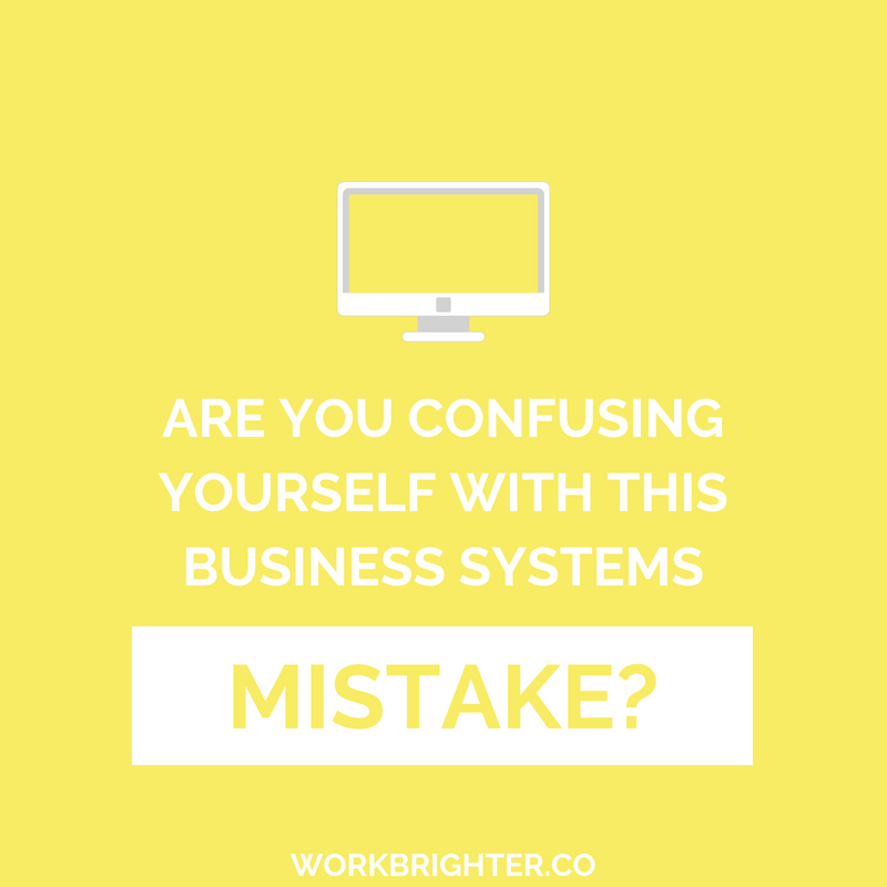 Are you confusing yourself with this business systems mistake