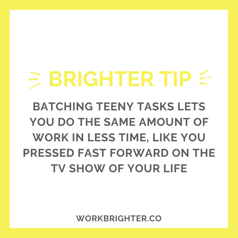 BRIGHTER TIME MANAGEMENT TIP_ Batch Small Tasks to Finish Them In Less Time