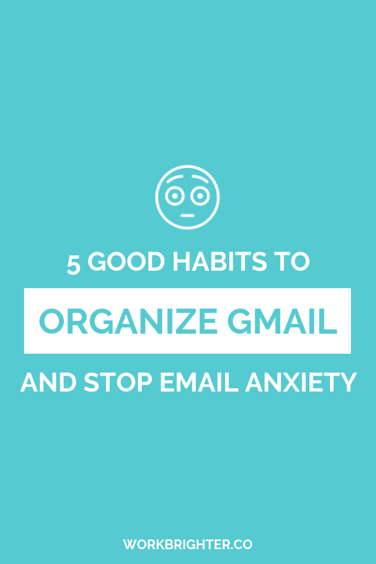 How to Organize Gmail Without It Taking Over Your Life + Biz