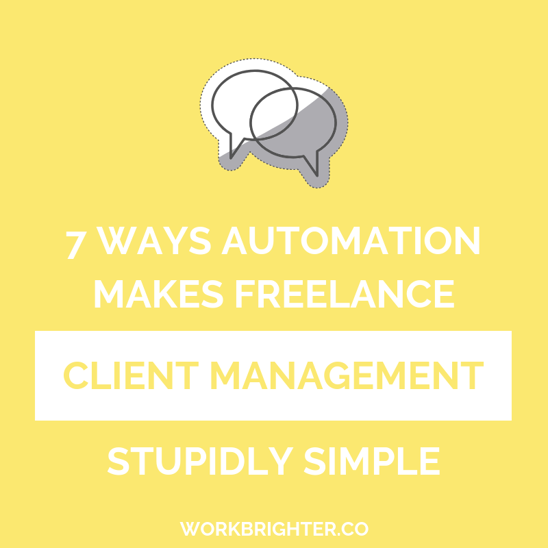 7 Ways Automation Makes Freelance Client Management Stupidly Simple