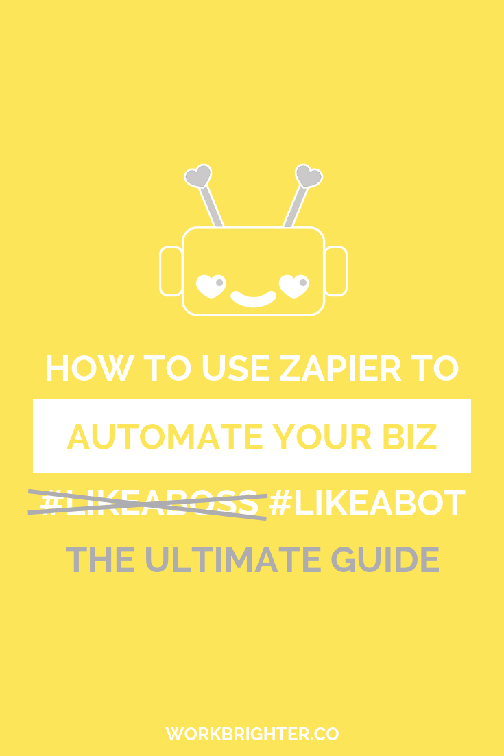 How to Use Zapier to Automate Your Biz #LikeABot