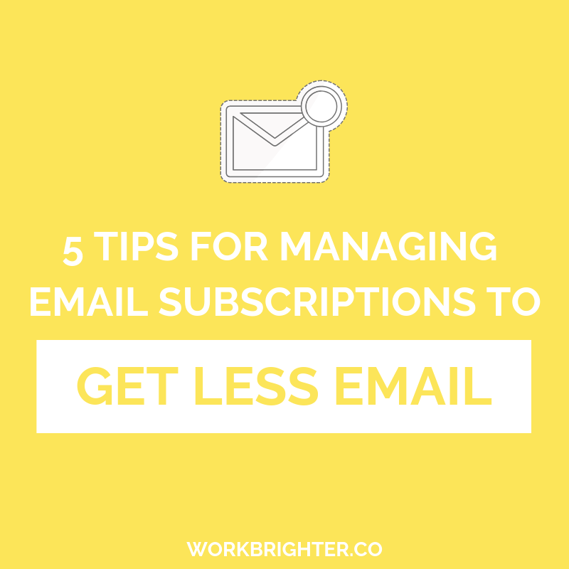 5 Tips for Managing Email Subscriptions to Get Less Email