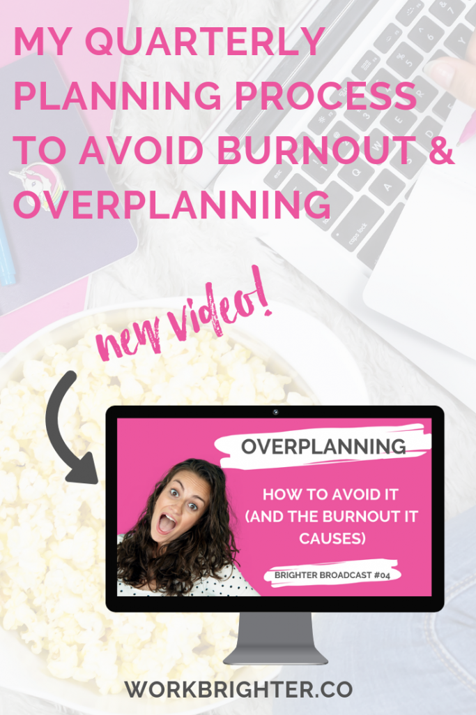My Quarterly Planning Process to Avoid Burnout & Overplanning