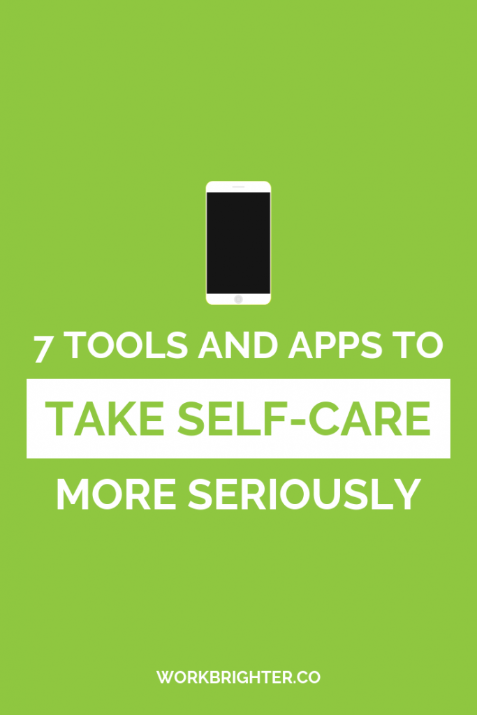 7 Tools and Apps to Take Self-Care More Seriously (1)
