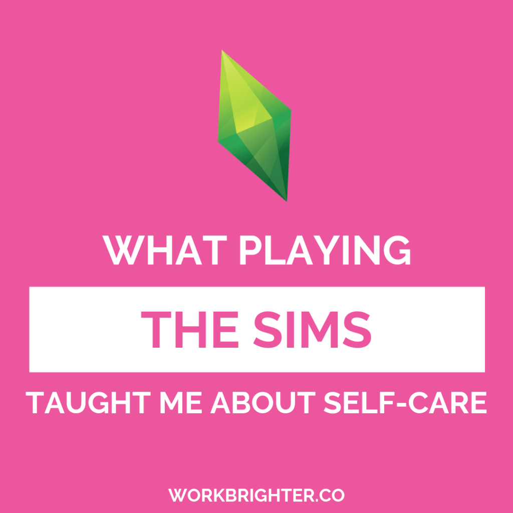 what playing the sims taught me about self-care