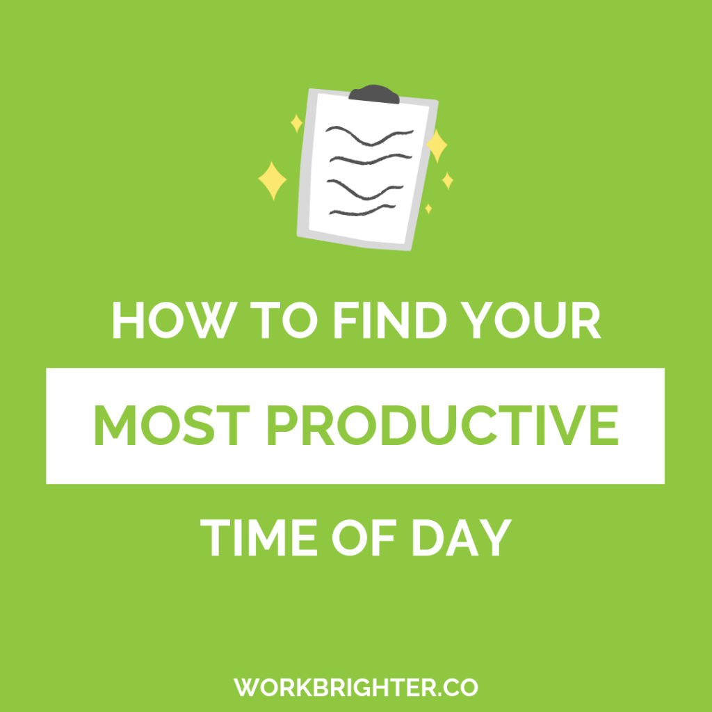 how to manage your energy and find your most productive time of day