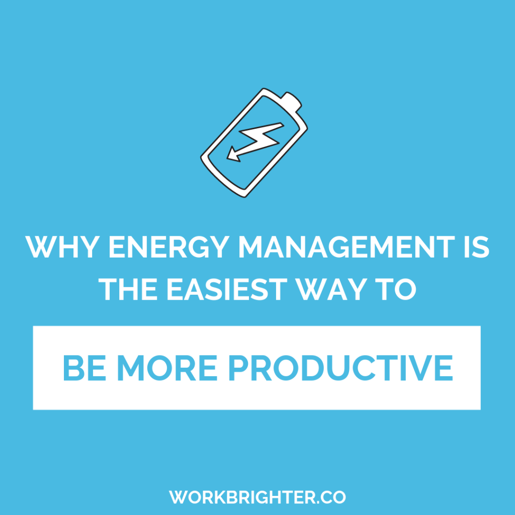 why energy management matters more than time management