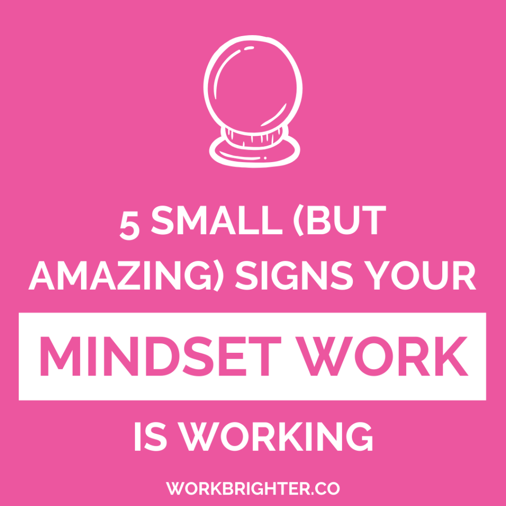 signs your mindset work is working