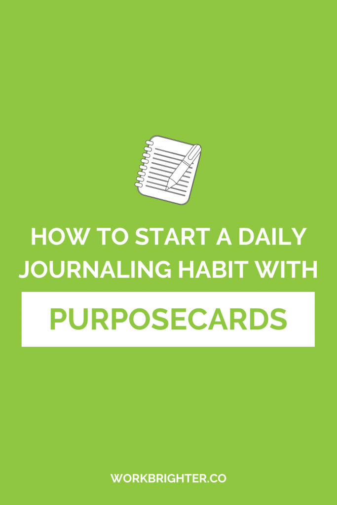 How to Start a Daily Journaling Habit With PurposeCards
