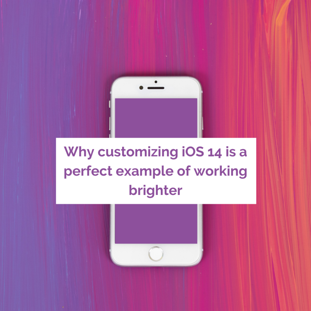 why customizing ios 14 is working brighter