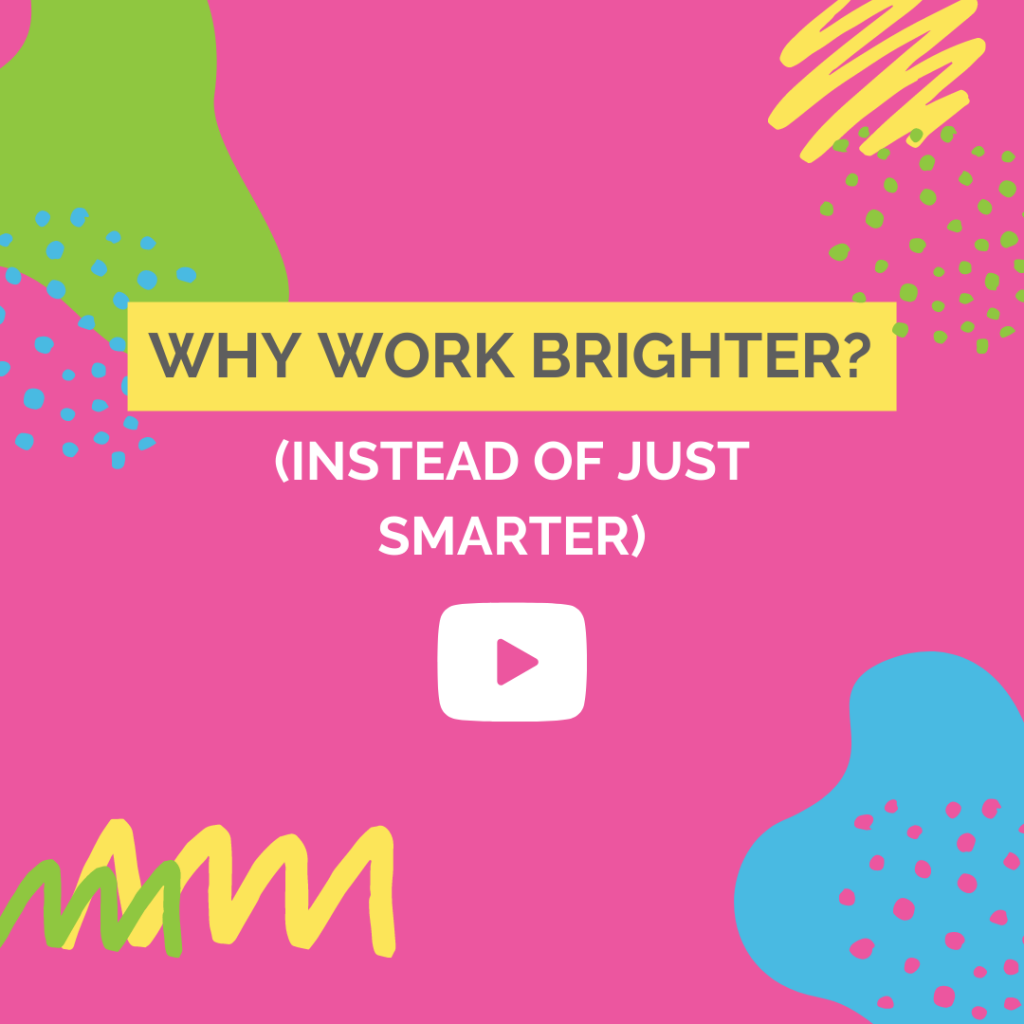 Why Should You Work Brighter Instead of Work Smarter