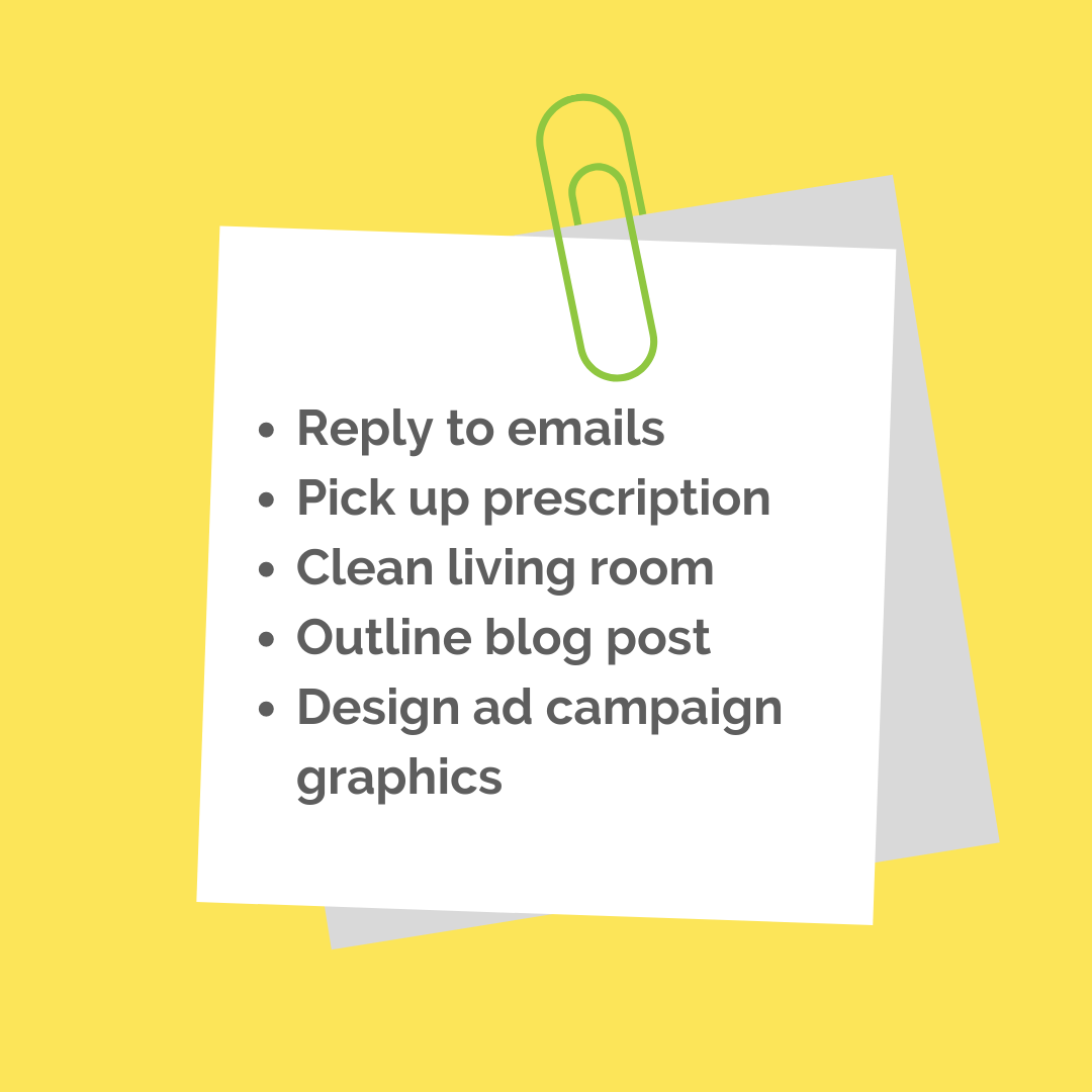 good to-do list example: reply to emails, pick up prescription, clean living room, outline blog post, design ad campaign graphics