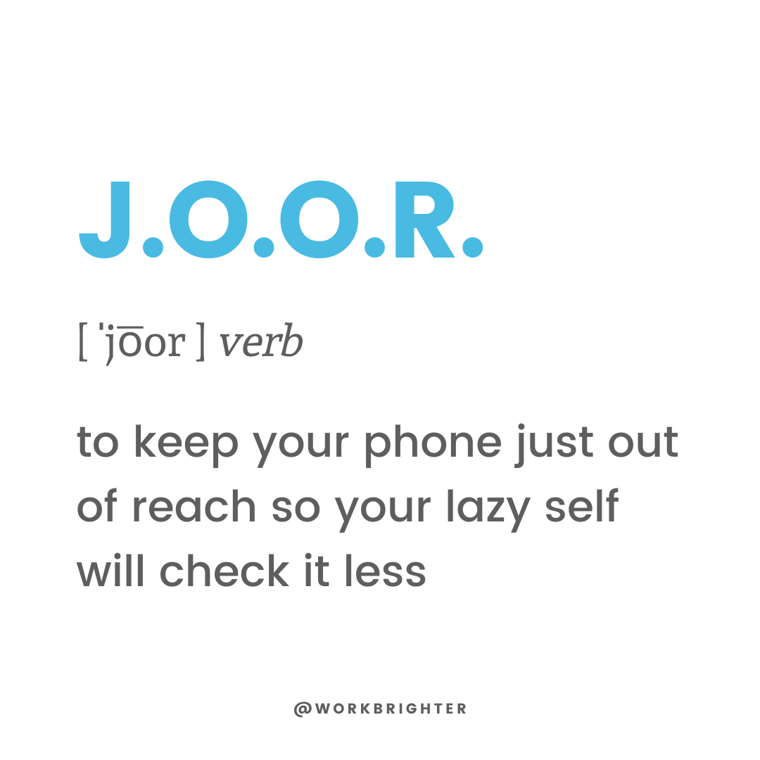 J.O.O.R. tactic to spend less time on your smartphone